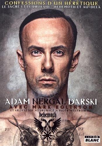 Adam Nergal Darski Confessions d'un hérétique