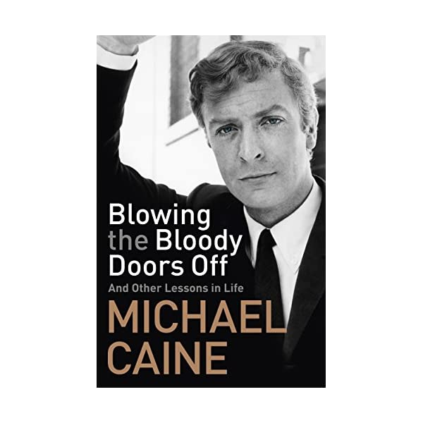 Blowing the Bloody Doors Off: And Other Lessons in Life 51oZyhV 73L