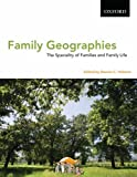 Family Geographies: The Spatiality of Families and  Family Life