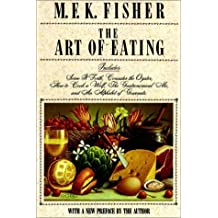 The Art of Eating by M. F. K. Fisher (1990-05-09)