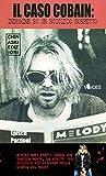 Il caso Cobain. Indagine su un suicidio sospetto