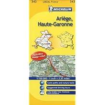 Ariege, Haute-Garonne Michelin Local Map 343 (Michelin Local Maps) by Michelin (2008-03-01)