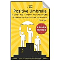 The Positive Umbrella: For Heavy and Tractor-trailer Truck Drivers