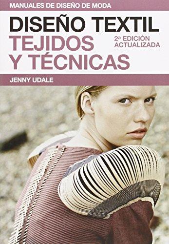 Diseño textil. Tejidos y técnicas (Manuales de diseño de moda) por Jenny Udale