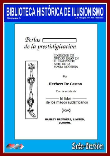 Perlas de la prestidigitación (Biblioteca histórica del ilusionismo nº 1)
