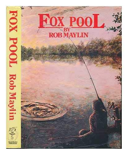 Fox pool : the adventures of the famous five / Rob Maylin and friends