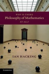 Why Is There Philosophy of Mathematics At All? by Ian Hacking (2014-03-31)