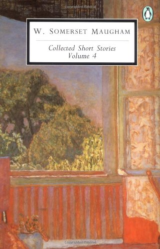 Maugham: Collected Short Stories: Volume 4: Vol 4 (Penguin 20th century classics)