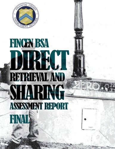 FinCEN BSA Direct Retrieval and Sharing Assessment Report por Financial Crimes Enforcement Network