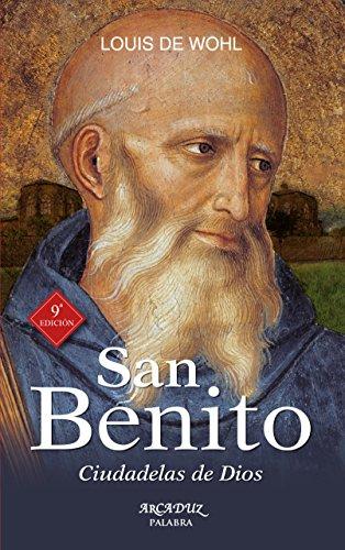 San Benito. Ciudadelas de Dios (Arcaduz) por Louis de Wohl