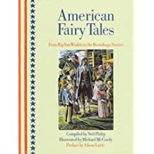 American Fairy Tales: From Rip Van Winkle to the Rootabaga Stories by Neil Philip (1996-10-01)