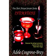 Intimations:  Five Artisan-Sorcerer Stories (Artisan-Sorcerer Series) (English Edition)