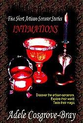 Intimations:  Five Artisan-Sorcerer Stories (Artisan-Sorcerer Series) (English Edition)