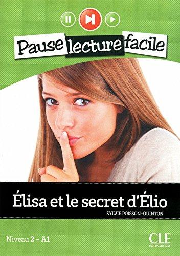 Élisa et le secret d'Élio - Niveau 2-A1 - Pause lecture facile - Livre + CD
