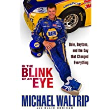 In the Blink of an Eye: Dale, Daytona, and the Day that Changed Everything (English Edition)