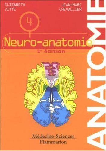 Anatomie : Tome 4, Neuro-anatomie