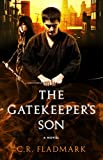 Front cover for the book The Gatekeeper's Son by C.R. Fladmark