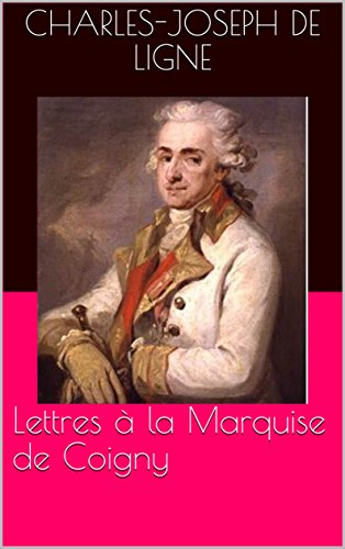 Lettres à la Marquise de Coigny (Annotated) (French Edition)