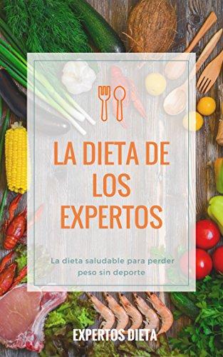La dieta de los expertos: La dieta saludable para perder peso sin deporte thumbnail