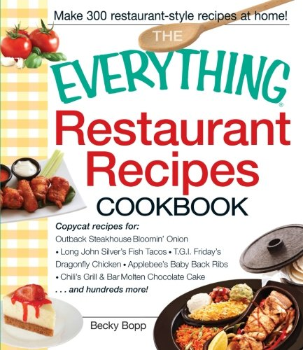 The Everything Restaurant Recipes Cookbook: Copycat Recipes for: Outback Steakhouse Bloomin' Onion, Long John Silver's Fish Tacos, T.G.I. Friday's, ... . . . and Hundreds More! (Everything Series) Olive Garden Restaurant