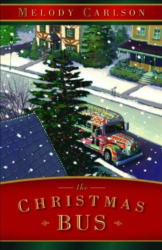 The Christmas Bus by Melody Carlson (2006-10-01)