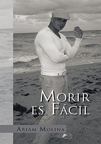 Morir Es Fácil por Ariam Molina