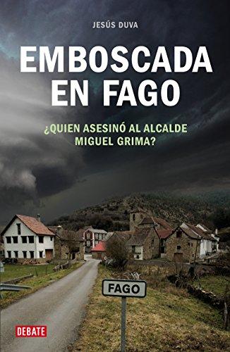 Emboscada en Fago: ¿Quién asesinó al alcalde Miguel Grima? por Jesús Duva