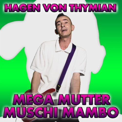 Mega Mutter Muschi Mambo (Mega-mutter)