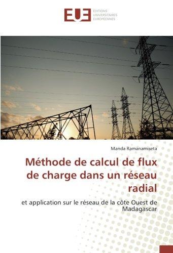 Méthode de calcul de flux de charge dans un réseau radial: et application sur le réseau de la côte Ouest de Madagascar par Manda Ramanamiseta