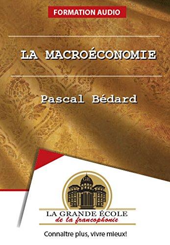 La macroéconomie (Les grands cours) par Pascal Bédard