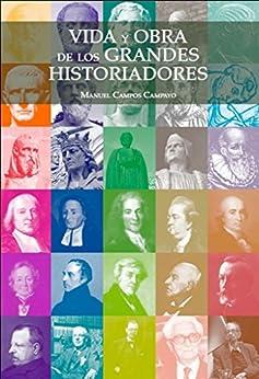 Vida y obra de los grandes historiadores eBook: Manuel