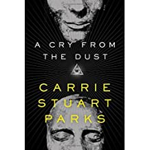 A Cry from the Dust (A Gwen Marcey Novel) by Carrie Stuart Parks (2014-08-19)