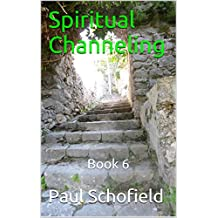 Spiritual Channeling: Book 6