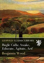 Bugle Calls: Awake, Educate, Agitate, Act!