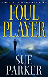 Foul Player (The Doctor Jillian Sanders Mystery Series Book 1) (English Edition)