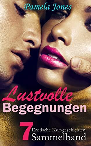 Lustvolle Begegnungen, Sammelband: erotische