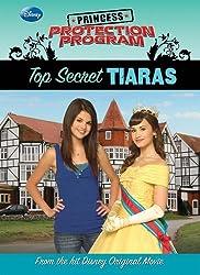Top Secret Tiaras (Princess Protection Program (Hardcover)) by Wendy Loggia (2010-09-01)