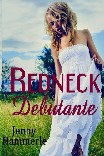 Redneck Debutante (Redneck Debutante Series, Band 1)