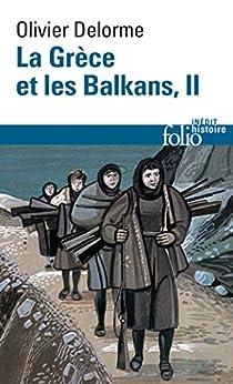 La Grèce et les Balkans (Tome 2) par [Delorme, Olivier]