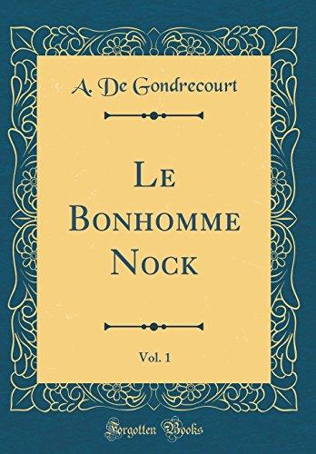 Le Bonhomme Nock, Vol. 1 (Classic Reprint) -