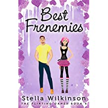 Best Frenemies (The Flirting Games Series Book 6)