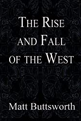 The Rise and Fall of the West