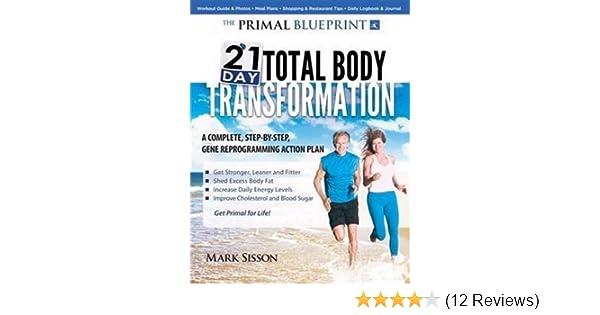 Primal blueprint 21 day total body transformation a step by step primal blueprint 21 day total body transformation a step by step gene reprogramming action plan amazon mark sisson 9780982207772 books malvernweather Image collections