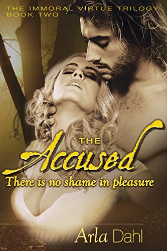 ebook: The Accused (Immoral Virtue Book 2) (B00NZ8M2IW)