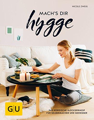 mach\'s dir hygge: Das nordische Glücksprinzip für Selbermacher und Genießer (GU Kreativ Spezial)