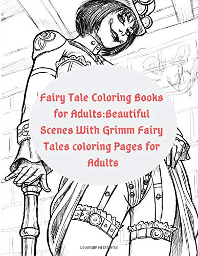 Fairy Tale Coloring Books for Adults:Beautiful Scenes With Grimm Fairy Tales coloring Pages for Adults