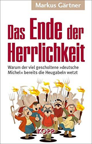 Warum der viel gescholtene »deutsche Michel« bereits die Heugabeln wetzt