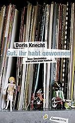 Gut, ihr habt gewonnen: Neue Geschichten vom Leben unter Kindern (German Edition)