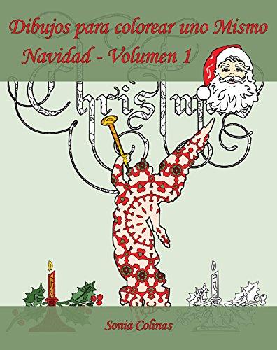 Dibujos para colorear uno Mismo - Navidad - Volumen 1: ¡Es hora de celebrar la Navidad! par Sonia Colinas