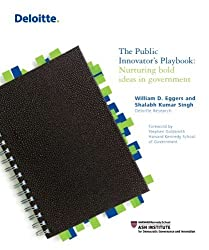 The Public Innovator's Playbook. Nurturing bold ideas in government. by William D Eggers (2009-12-27)